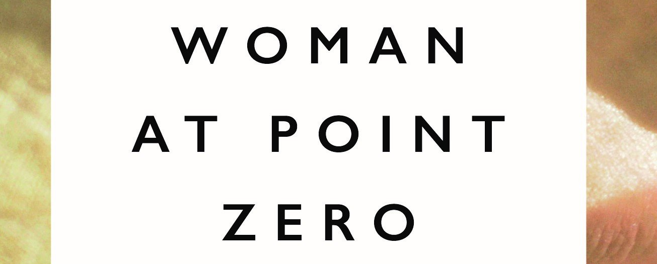 Woman at Point Zero by Nawal El Saadawi review – classic feminist novel